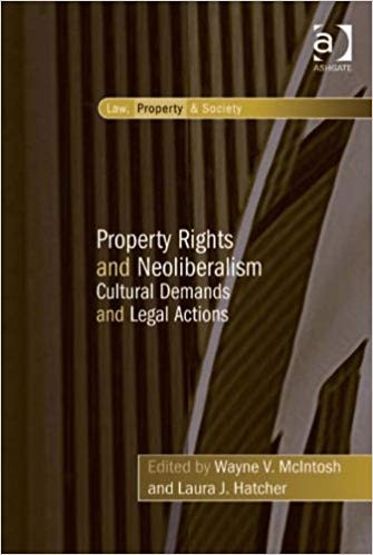 Property Rights and Neoliberalism: Cultural Demands and Legal Actions